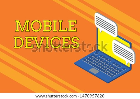 Handwriting text writing Mobile Devices. Concept meaning A portable computing device like smartphone tablet computer Laptop receiving sending information conversation texting internet wireless.