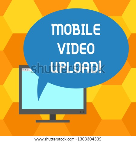 Handwriting text writing Mobile Video Upload. Concept meaning add videos on website or blog using cell phone Mounted Computer Monitor Blank Screen with Oval Color Speech Bubble.