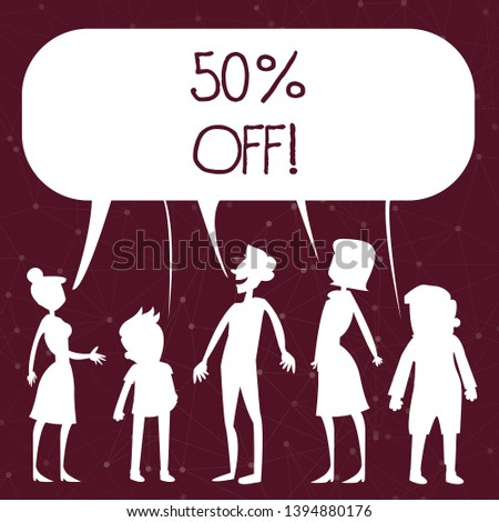 Handwriting text writing 50 Percent Off. Concept meaning 50 percent reduction on the original price of a product Silhouette Figure of People Talking and Sharing One Colorful Speech Bubble.