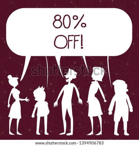 Handwriting text writing 80 Percent Off. Concept meaning 80 percent reduction on the original price of a product Silhouette Figure of People Talking and Sharing One Colorful Speech Bubble.