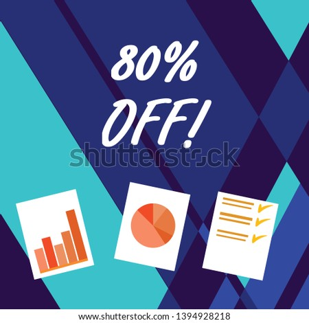 Handwriting text writing 80 Percent Off. Concept meaning 80 percent reduction on the original price of a product Presentation of Bar, Data and Pie Chart Diagram Graph Each on White Paper.