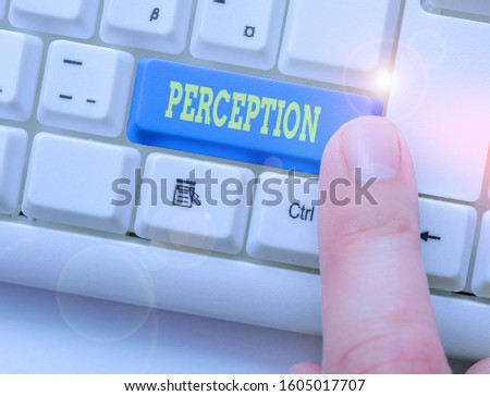 Handwriting text writing Perception. Concept meaning individuals organize and interpret their sensory impressions.