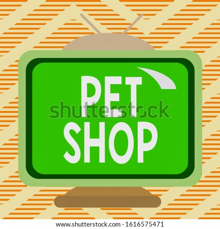 Handwriting text writing Pet Shop. Concept meaning Retail business that sells different kinds of animals to the public Square rectangle old multicoloured painting television picture wood design.