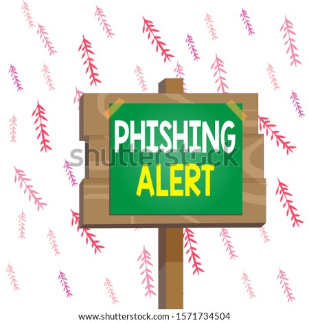 Handwriting text writing Phishing Alert. Concept meaning aware to fraudulent attempt to obtain sensitive information Wood plank wooden stick pole paper note attached adhesive tape empty space.