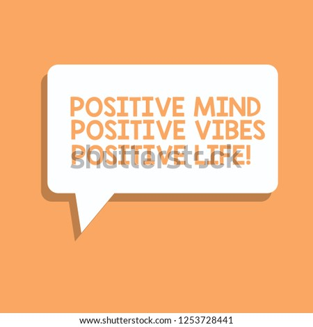 Handwriting text writing Positive Mind Positive Vibes Positive Life. Concept meaning Motivation inspiration to live Rectangular Speech Bubble in Solid Color and Shadow Visual Expression.