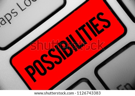 Handwriting text writing Possibilities. Concept meaning Things that may happen or be the case State of being possible Keyboard grey key silver laptop computer creative keypad netbook notebook. #1126743383