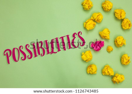 Handwriting text writing Possibilities. Concept meaning Things that may happen or be the case State of being possible Paper object love ideas cool crumpled papers ideas mistakes several tries. #1126743485