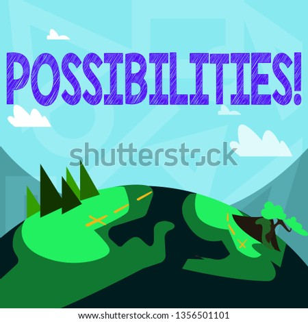 Handwriting text writing Possibilities. Concept meaning Things that may happen or be the case State of being possible Mountain View with Marked Hiking Trail and Trekking Tracks for Outdoor Ads.