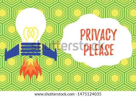 Handwriting text writing Privacy Please. Concept meaning asking someone to respect your demonstratingal space Leave alone Top view launching bulb rocket fire base. Starting new project. Fuel idea.