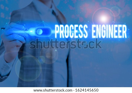 Handwriting text writing Process Engineer. Concept meaning responsible for developing new industrial processes.