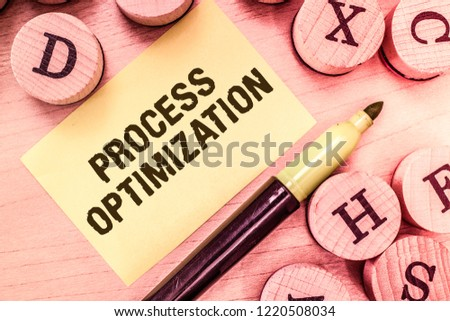Handwriting text writing Process Optimization. Concept meaning Improve Organizations Efficiency Maximize Throughput