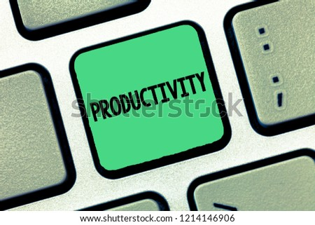 Handwriting text writing Productivity. Concept meaning State or quality of being productive Effectiveness Success #1214146906