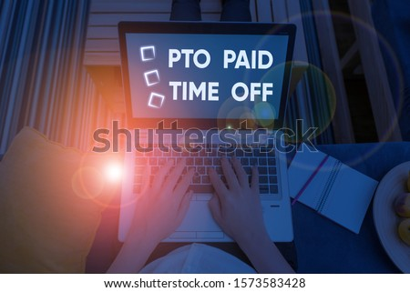Handwriting text writing Pto Paid Time Off. Concept meaning Employer grants compensation for demonstratingal holidays.