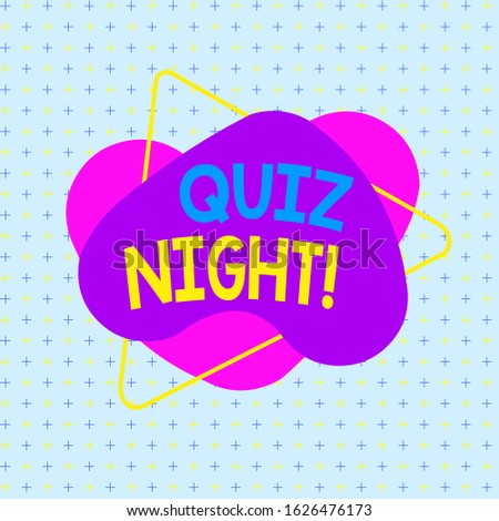 Handwriting text writing Quiz Night. Concept meaning evening test knowledge competition between individuals Asymmetrical uneven shaped format pattern object outline multicolour design.