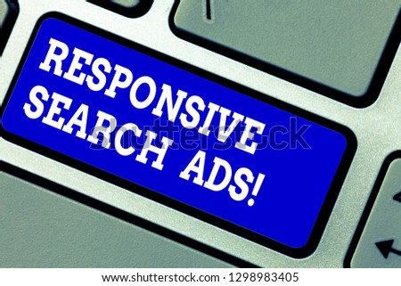 Handwriting text writing Responsive Search Ads. Concept meaning To increase the likelihood that your ad shows Keyboard key Intention to create computer message pressing keypad idea. #1298983405