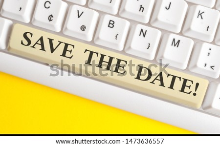 Handwriting text writing Save The Date. Concept meaning Organizing events well make day special event organizers White pc keyboard with empty note paper above white background key copy space.