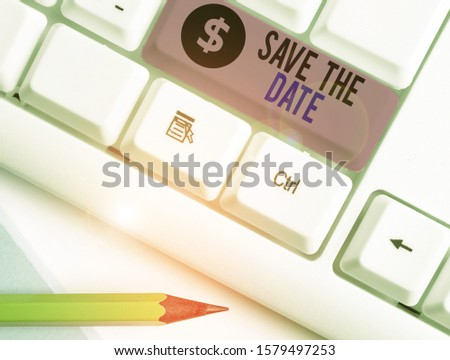 Handwriting text writing Save The Date. Concept meaning Systematized events Scheduled activity Recorded Filed.