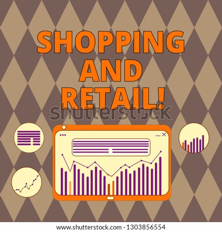 Handwriting text writing Shopping And Retail. Concept meaning place of business usually owned and operated by retailer Digital Combination of Column Line Data Graphic Chart on Tablet Screen.
