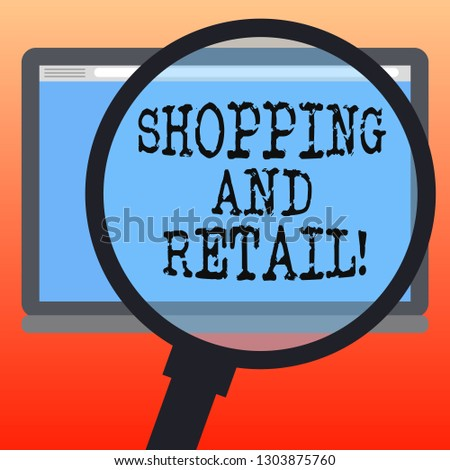 Handwriting text writing Shopping And Retail. Concept meaning place of business usually owned and operated by retailer Magnifying Glass Enlarging Tablet Blank Color Screen photo text Space.