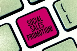 Handwriting text writing Social Sales Promotion. Concept meaning provide added value or incentives to consumers online Keyboard key Intention to create computer message pressing keypad idea.