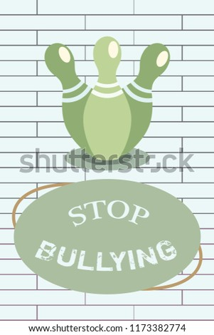 Handwriting text writing Stop Bullying. Concept meaning Fight and Eliminate this Aggressive Unacceptable Behavior