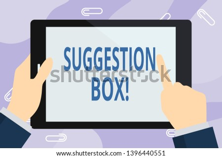 Handwriting text writing Suggestion Box. Concept meaning container which showing can leave comments about something Businessman Hand Holding, Pointing and Touching Colorful Tablet Blank Screen.