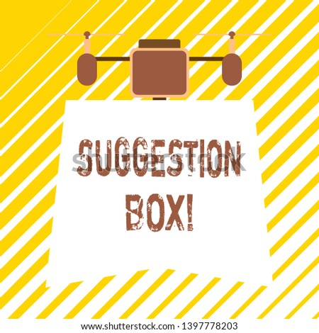 Handwriting text writing Suggestion Box. Concept meaning container which showing can leave comments about something.