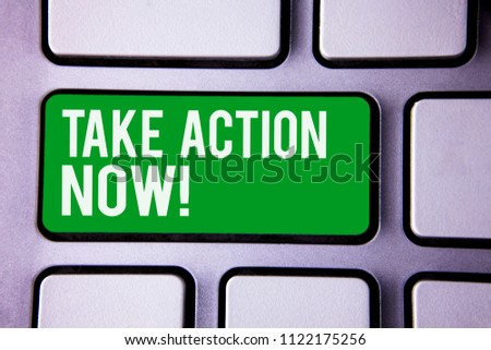 Handwriting text writing Take Action Now Motivational Call. Concept meaning Urgent Move Start Promptly Immediate Begin White Text two words green tab key button press computer keyboard work. Foto stock ©