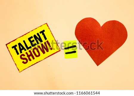 Handwriting text writing Talent Show. Concept meaning Competition of entertainers show casting their performances Yellow piece paper reminder equal sign red heart sending romantic feelings. #1166061544