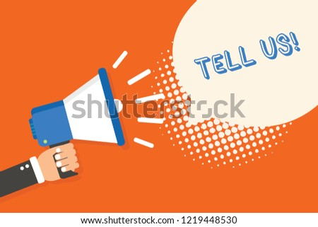 Handwriting text writing Tell Us. Concept meaning communicate information to someone in spoken or written words Man holding megaphone loudspeaker speech bubble orange background halftone. Stock foto ©