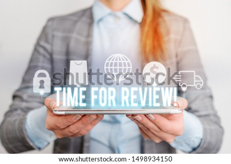 Handwriting text writing Time For Review. Concept meaning formal assessment of something with intention instituting change Modern technology tech loock Lady front presenting hands blue glow copy space #1498934150