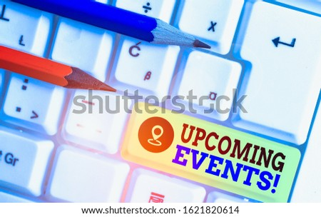 Handwriting text writing Upcoming Events. Concept meaning thing that will happens or takes place soon planned occasion.