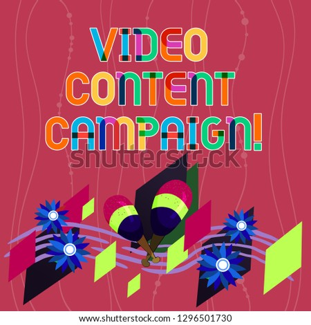 Handwriting text writing Video Content Campaign. Concept meaning Integrates engaging video into marketing campaigns Colorful Instrument Maracas Handmade Flowers and Curved Musical Staff.