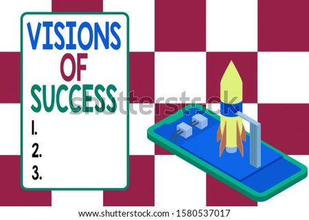 Handwriting text writing Visions Of Success. Concept meaning Clear End Result of Purpose Goal Perspective Plan Ready to launch rocket lying smartphone. Startup negotiations to begin.