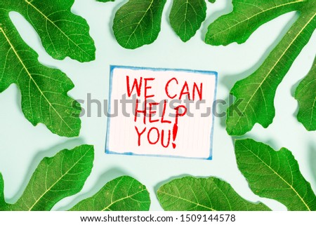 Handwriting text writing We Can Help You. Concept meaning offering good assistance to customers or friends.