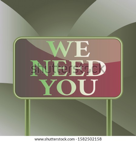 Handwriting text writing We Need You. Concept meaning Company wants to hire Vacancy Looking for talents Job employment Board ground metallic pole empty panel plank colorful backgound attached.