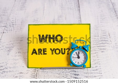 Handwriting text writing Who Are You Question. Concept meaning asking about its identity or demonstratingal information.