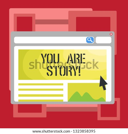 Handwriting text writing You Are Story. Concept meaning Your stories count and are important worth to tell everybody.