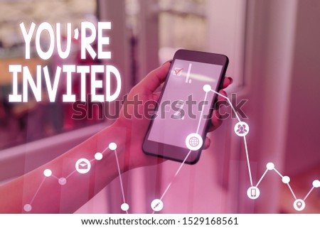 Handwriting text writing You Re Invited. Concept meaning Please join us in our celebration Welcome Be a guest.