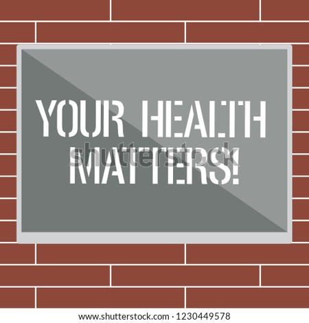 Handwriting text writing Your Health Matters. Concept meaning Physical Wellness is Important Stay Fit and Healthy