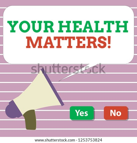 Handwriting text Your Health Matters. Concept meaning Physical Wellness is Important Stay Fit and Healthy