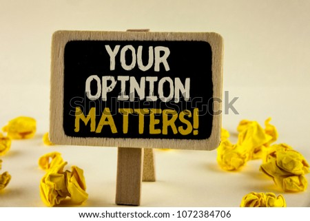 Handwriting text Your Opinion Matters Motivational Call. Concept meaning Client Feedback Reviews are important written Wooden Notice Board the plain background Paper Balls next to it.