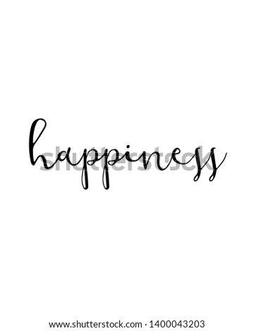 Happiness print. Home decoration, typography poster. Typography poster in black and white. Motivation and inspiration quote. Black inspirational quote isolated on the white background.