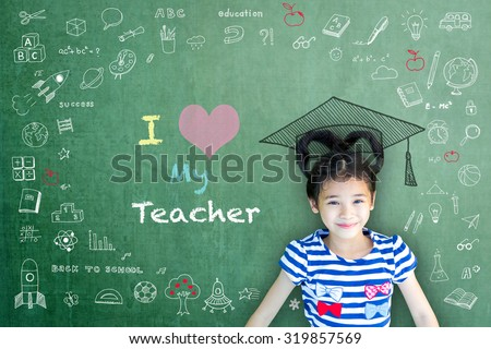 Happy Asian school child girl with graduation cap/ hat on green color chalkboard background with I love my teacher message and freehand doodle drawing: Successful student/ world teachers day concept