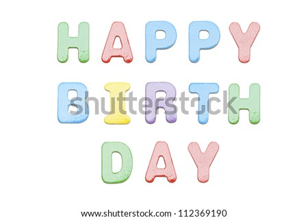 Happy birth day colorful of English letters, isolated on white background.