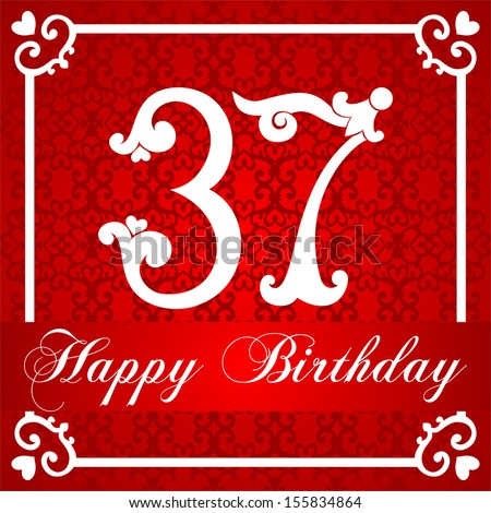 Happy Birthday Card With Number Thirty Seven Raster Illustration 155834864