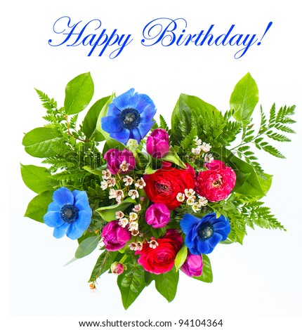 Happy Birthday! colorful flowers bouquet on white background