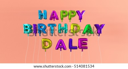 Happy Birthday Dale card with balloon text - 3D rendered stock image. This image can be used for a eCard or a print postcard.