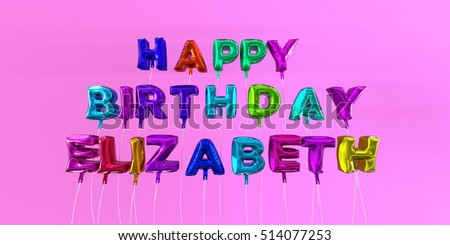 Happy Birthday Elizabeth card with balloon text - 3D rendered stock image. This image can be used for a eCard or a print postcard.