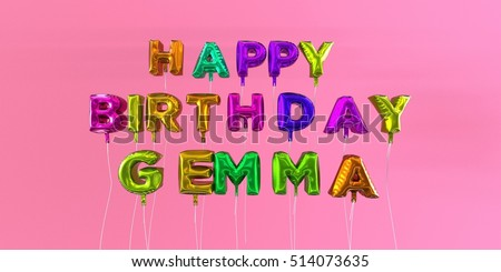 Happy Birthday Gemma card with balloon text - 3D rendered stock image. This image can be used for a eCard or a print postcard.